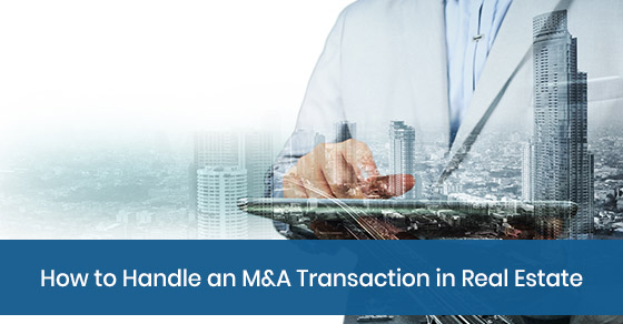 How to Handle an M&A Transaction in Real Estate
